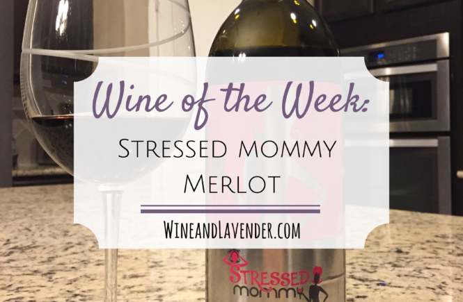 Stressed Mommy Wine Review