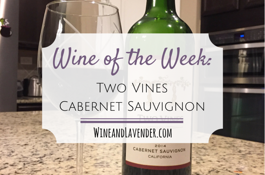 Wine of the Week: Two Vines Cabernet Sauvignon Review