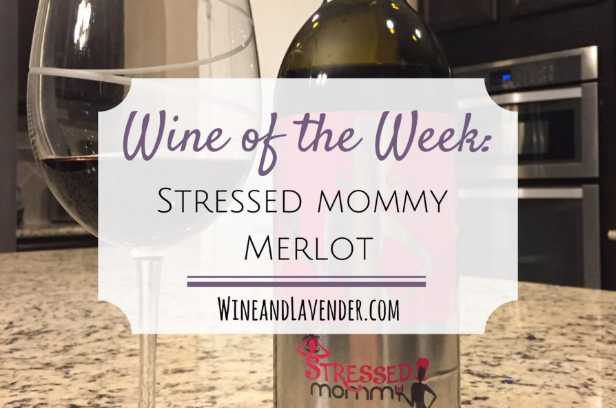 Wine of the Week: Stressed Mommy Merlot
