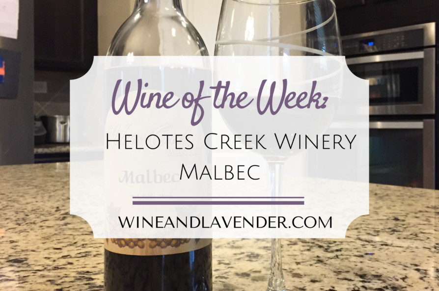 Wine of the Week: Helotes Creek Winery Malbec