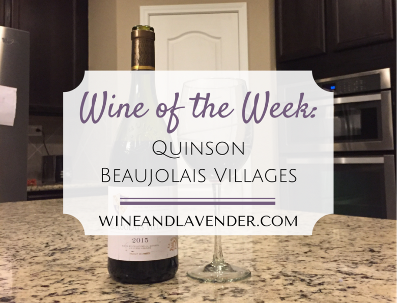 Wine of the Week: J.L. Quinson Beaujolais Villages